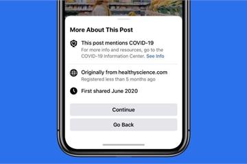 Nhọc nhằn nạn fake news Covid-19: Facebook sẽ cảnh báo khi share bất kỳ tin tức nào về dịch bệnh