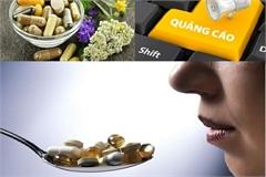 Cảnh báo: Thực phẩm bảo vệ sức khỏe cố tình quảng cáo như thuốc chữa bệnh