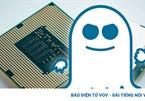 """""""Bóng ma ám ảnh"""" trên CPU Intel và AMD trở lại"""