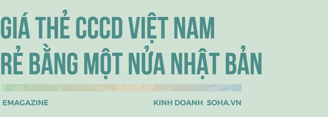 18 năm vật vã của Chủ tịch MK Group và chiếc thẻ CCCD Việt Nam giá rẻ bằng 1/2 Nhật Bản - Ảnh 7.