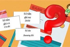 Thắc mắc cột sao kê tài khoản ngân hàng khó hiểu thế, đây chính là giải thích chi tiết cho bạn