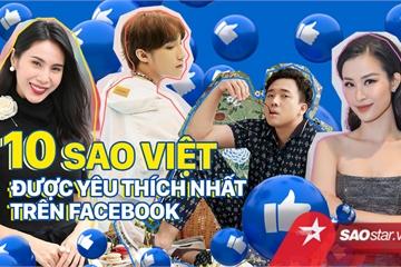 10 sao Việt được yêu thích nhất trên Facebook: Sơn Tùng M-TP đứng thứ 2, ai là người thứ nhất?
