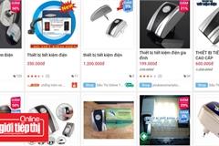 Nhiều thiết bị tiết kiệm điện được rao bán có dấu hiệu lừa đảo