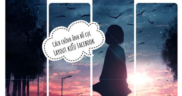 """Bắt trend chỉnh ảnh theo bố cục mới của Facebook, đơn giản nhưng lại """"chất chơi"""""""