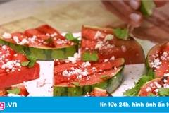 Cách làm dưa hấu nướng vị ngọt cay cực hấp dẫn