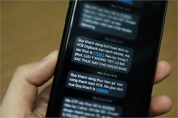 Từ vụ khách mất 400 triệu đồng, ngân hàng có nên gửi OTP qua SMS?