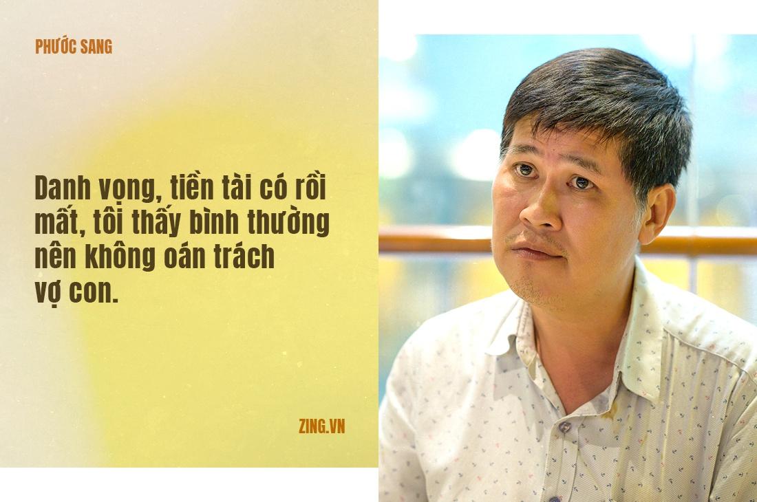 Phuoc Sang: 'Toi pha san, mat gia dinh vi tham lam giau' hinh anh 3 Quote_04.jpg