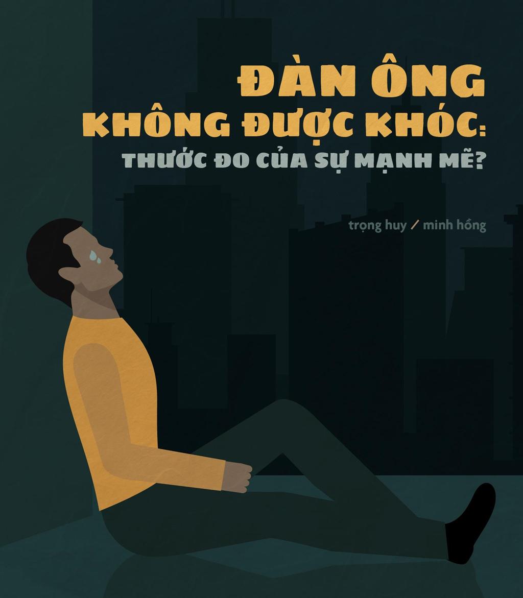 Dan ong khong duoc khoc: Thuoc do cua su manh me? hinh anh 1